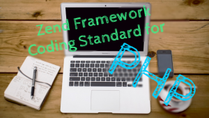 PHPerとして守るべきルール「Zend Framework PHP 標準コーディング規約」